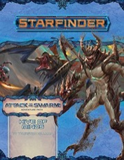 Starfinder Adventure Path #23: Hive of Minds (Attack of the Swarm! 5 of 6)