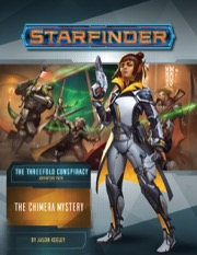 Starfinder Adventure Path #25: The Chimera Mystery (The Threefold Conspiracy 1 of 6)