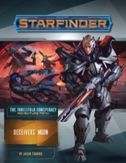 Starfinder Adventure Path #27: Deceivers' Moon (The Threefold Conspiracy 3 of 6)