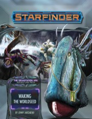 Waking the Worldseed Starfinder Adventure Path 31 Devastation Ark 1 of 3 -  Paizo Publishing