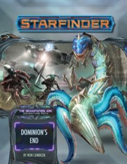 Starfinder Adventure Path #33: Dominion's End (Devastation Ark 3 of 3)