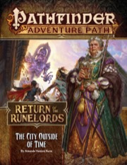 Pathfinder Adventure Path #137: The City Outside of Time (Return of the Runelords 5 of 6)