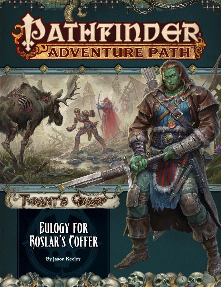Pathfinder Adventure Path #140: Eulogy for Roslar's Coffer (Tyrant's Grasp  2 of 6)