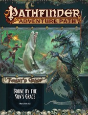 Borne by the Suns Grace: Pathfinder Adventure Path 143: The Tyrants Grasp 5 of 6 (T.O.S.) -  Paizo Publishing