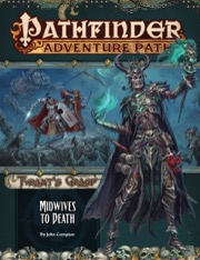 Midwives to Death: Pathfinder Adventure Path 144: The Tyrants Grasp 6 of 6 -  Paizo Publishing
