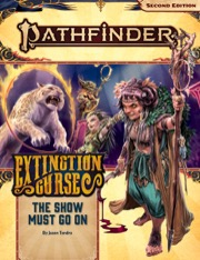 The Show Must Go On: Pathfinder Adventure Path 151: The Extinction Curse 1 of 6 -  Paizo Publishing