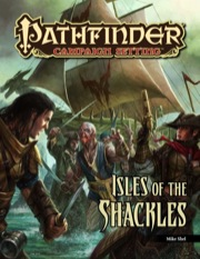 Pathfinder Campaign Setting: Isles of the Shackles (PFRPG)