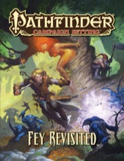 Pathfinder Campaign Setting: Fey Revisited (PFRPG)