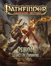 Pathfinder Campaign Setting: Osirion, Legacy of Pharaohs (PFRPG)