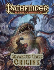Pathfinder Player Companion: Advanced Class Origins (PFRPG)