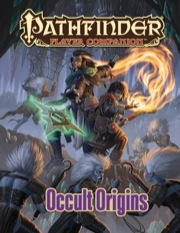 Pathfinder Player Companion: Occult Origins (PFRPG)