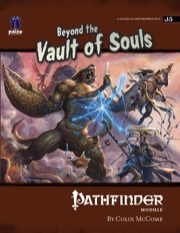 Pathfinder Module J5: Beyond the Vault of Souls (OGL)