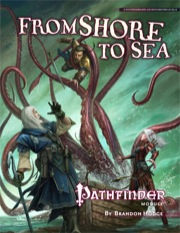 Pathfinder Module: From Shore to Sea (PFRPG)