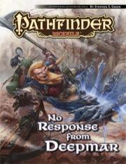 Pathfinder Module: No Response from Deepmar (PFRPG)