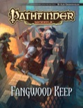 Pathfinder Module: Fangwood Keep (PFRPG)
