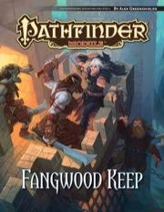 Pathfinder Module: Fangwood Keep (PFRPG)