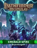Pathfinder Module: The Emerald Spire Superdungeon (PFRPG)
