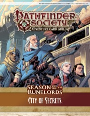 Pathfinder Society Adventure Card Guild Adventure #2-2—City of Secrets PDF