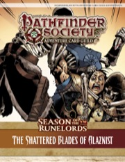 Pathfinder Society Adventure Card Guild Adventure #2-6—The Shattered Blades of Alaznist PDF