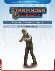 Starfinder Society Roleplaying Guild Scenario #1-10: The Half-Alive Streets PDF