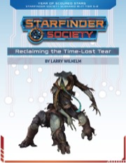 Starfinder Society Roleplaying Guild Scenario #1-17: Reclaiming the Time-Lost Tear