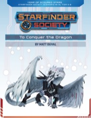 Starfinder Society Roleplaying Guild Scenario #1-19: To Conquer the Dragon