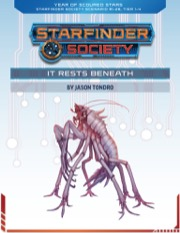 Starfinder Society Scenario #1-28: It Rests Beneath