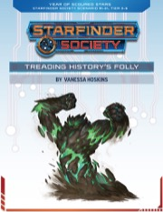 Starfinder Society Scenario #1-31: Treading History's Folly