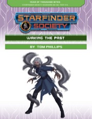 Starfinder Society Scenario #2-02: Waking the Past