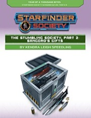 Starfinder Society Scenario #2-08: The Stumbling Society, Part 2: Sangoro's Gifts