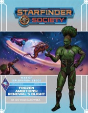 Starfinder Society Scenario #3-21: Frozen Ambitions: Renewal's Blight