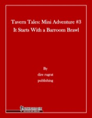 Tavern Tales—Mini Adventure #3: It Starts With a Brawl (PFRPG) PDF
