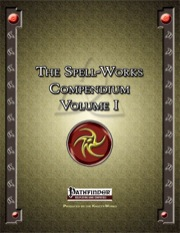 The Spell-Works Compendium, Volume I (PFRPG) PDF