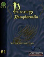 Player Paraphernalia #1: New and Reworked Feats (PFRPG) PDF