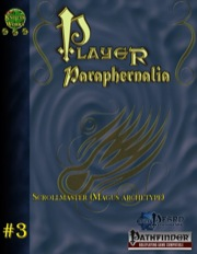 Player Paraphernalia #3—Magus Archetype: The Scrollmaster (PFRPG) PDF