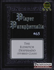 Player Paraphernalia #65—Hybrid Class: The Eldritch Desperado (PFRPG) PDF