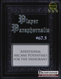 Player Paraphernalia #67.5: Additional Arcane Potentials for the Inexorant (PFRPG) PDF