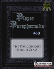 Player Paraphernalia #68—Hybrid Class: The Toxicologist (PFRPG) PDF