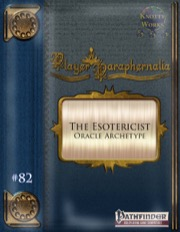 Player Paraphernalia #82—Oracle Archetype: The Esotericist (PFRPG) PDF