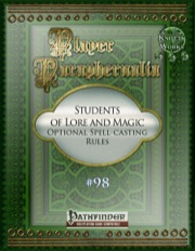 Player Paraphernalia #98: Students of Lore and Magic, Optional Spell-Casting Rules (PFRPG) PDF