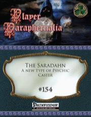 Player Paraphernalia #154: The Saradahn, A New Type of Psychic Caster (PFRPG) PDF