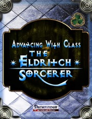 Advancing with Class: The Eldritch Sorcerer (PFRPG) PDF