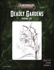 Deadly Gardens: Phoenix Lilly (PFRPG) PDF