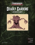 Deadly Gardens: Petrified Plants (PFRPG) PDF