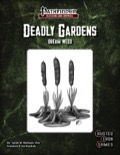 Deadly Gardens: Dream Weed (PFRPG) PDF