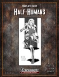 Template Races: Half-Humans (PFRPG) PDF