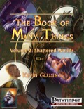 The Book of Many Things Volume 2: Shattered Worlds (PFRPG) PDF