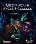 Underworld Races & Classes (PFRPG)