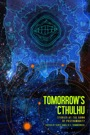 Tomorrow's Cthulhu: Stories at the Dawn of Posthumanity Download