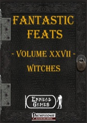 Fantastic Feats, Volume XXVII: Witch Feats (PFRPG) PDF